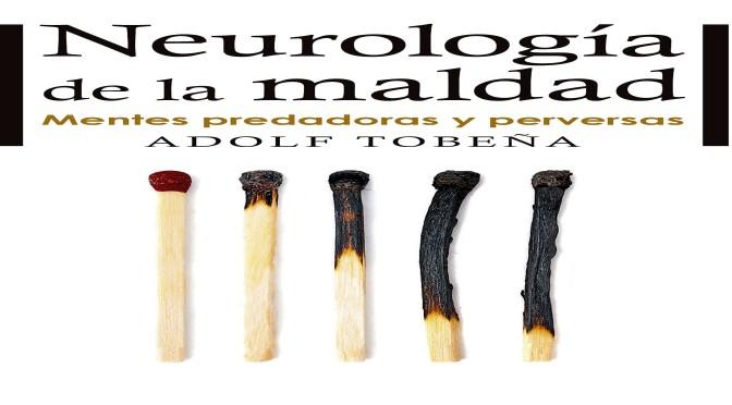 Neurología de la maldad. Mentes predadoras y perversas. PDF