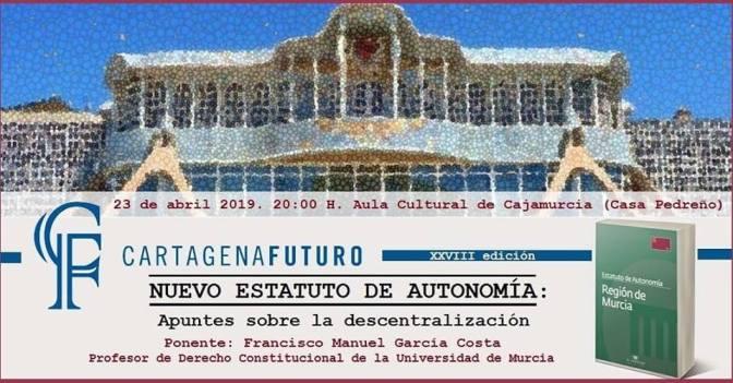 El nuevo Estatuto de Autonomía protagoniza la XXVIII edición de Los Culturales de Cartagena Futuro