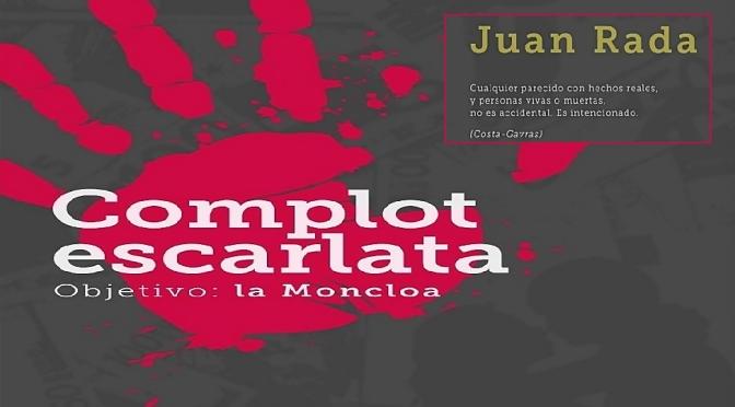 """COMPLOT ESCARLATA. Objetivo: la Moncloa"""