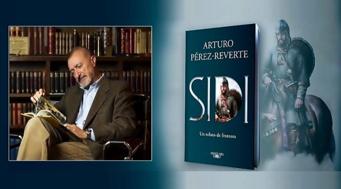 """La Lengua Española Brilla en la Última Novela Histórica de Pérez-Reverte, """"SIDI"""""""