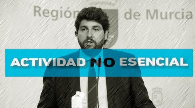 Declaremos al Gobierno de Murcia actividad no esencial