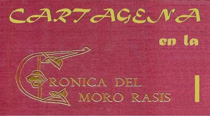 """Cartagena y la historia del """"Moro Rasis"""""""