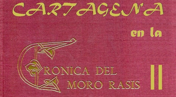 Cartagena: Crónica del moro Razi II