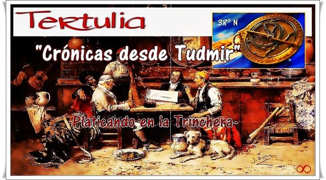 "TERTULIA: ""CRÓNICAS DESDE TUDMIR"""
